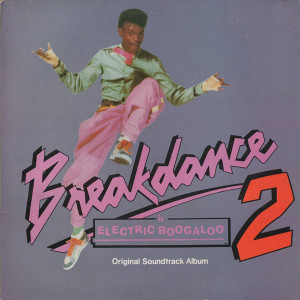 Various - Breakdance 2 Is Electric Boogaloo (Original Soundtrack Album) - Polydor - POLD 5168