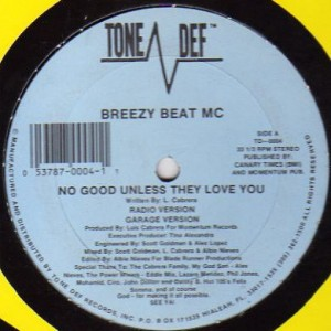 Breezy Beat MC - No Good Unless They Love You - Tone Def Records - TD-0004