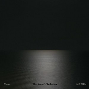 Jeff Mills - Moon - The Area Of Influence - Axis - AX081