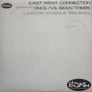 East West Connection - Once I've Been There (Lexicon Avenue Remixes) - Chillifunk Records - CF 029