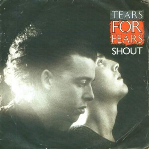 Tears For Fears - Shout - Mercury - IDEA 8