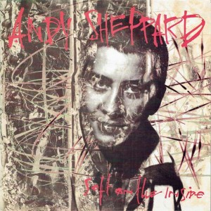 Andy Sheppard - Soft On The Inside - Antilles - AN 8751, Island Records - 842927-1, Island Records - 842 927-1