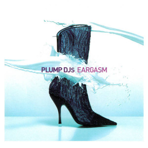 Plump DJs - Eargasm - Finger Lickin' Records - FLRCD007