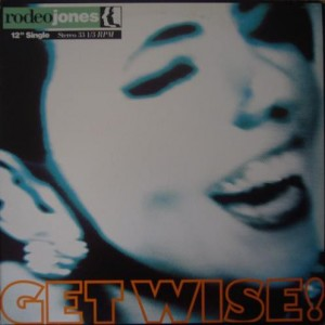 Rodeo Jones - Get Wise - A&M Records - 75021 2381 1