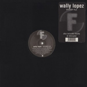 Wally Lopez - Amman E.P. - Fluential - fluent 21