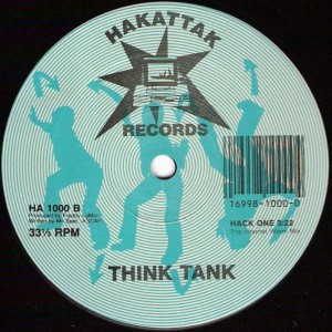 Think Tank - A Knife And A Fork / Hack One - Hakatak Records - HA 1000, Tommy Boy - HA 1000