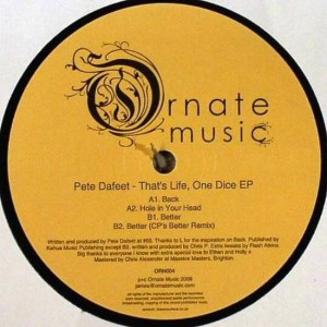 Pete Dafeet - That's Life, One Dice EP - Ornate Music - ORN004