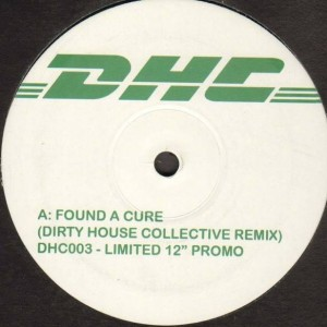 Ultra Naté - Found A Cure - Dirty House Collective - DHC003