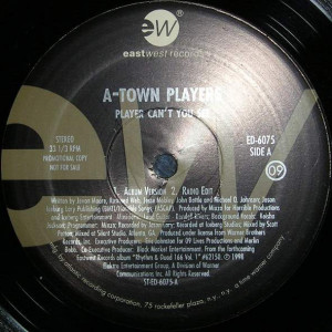 A-Town Players / Mixzo Featuring Envyi - Player Can't You See / It's About Time - EastWest Records America - ED-6075