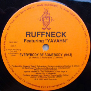 Ruffneck Featuring Yavahn - Everybody Be Somebody - MAW Records - MAW 0002