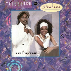 Yarbrough & Peoples - I Wouldn't Lie - Total Experience Records - FT 49842