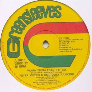 Peter Metro & Squidly Ranks / Peter Metro - Warn Them Teach Them / Caribbean Connection - Greensleeves Records - GRED 97