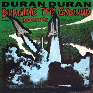 Duran Duran - Burning The Ground - EMI - 12DD13, EMI - 12DD 13