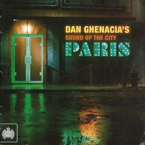 Dan Ghenacia - Dan Ghenacia's Sound Of The City - Paris - Ministry Of Sound - MOSCD254
