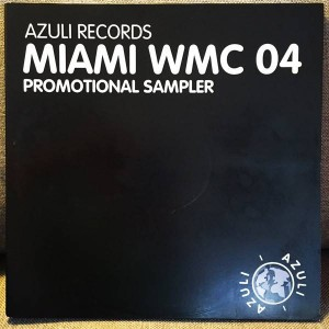 Various - Miami WMC 04 Promotional Sampler - Azuli Records - MIAMIPROMO04, Azuli Records - AZNY 185, Azuli Records - AZNY 182