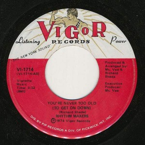 The Rhythm Makers - You're Never Too Old (To Get On Down) / How Much I Love You - Vigor Records - VI-1714