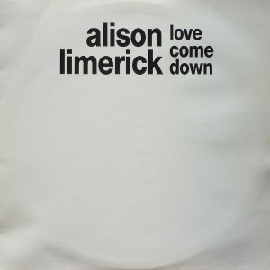Alison Limerick - Love Come Down - Arista - ALIM 2