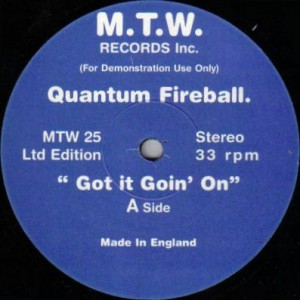 Quantum Fireball - Got It Goin' On - M.T.W. Records Inc. - MTW 25