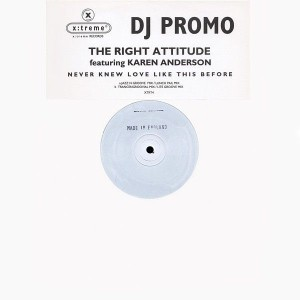 The Right Attitude Featuring Karen Anderson - Never Knew Love Like This Before - X:treme Records - XTRT4