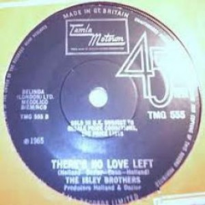 The Isley Brothers - This Old Heart Of Mine (Is Weak For You) / There's No Love Left - Tamla Motown - TMG 555