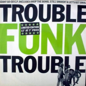 Trouble Funk - Trouble - 4th & Broadway - 12 BRW 80