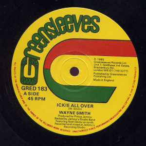 Wayne Smith / Tonto Irie - Ickie All Over / Life Story - Greensleeves Records - GRED 183