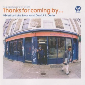 Luke Solomon & Derrick Carter - Thanks For Coming By... - Classic - CMCCD103