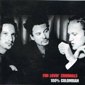 Fun Lovin' Criminals - 100% Colombian - EMI - 7243 4 97463 0 5