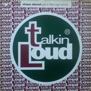 Steps Ahead - Get It (The Rap Remix) - Talkin' Loud - TLKDJ4