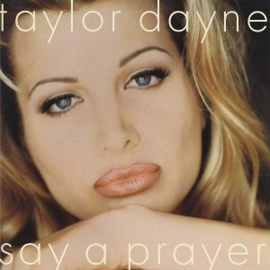 Taylor Dayne - Say A Prayer - Arista - 07822-12882-1