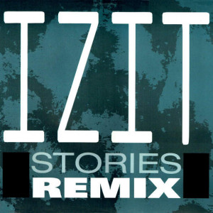 Izit - Stories Remix - FFRR - FXR 122