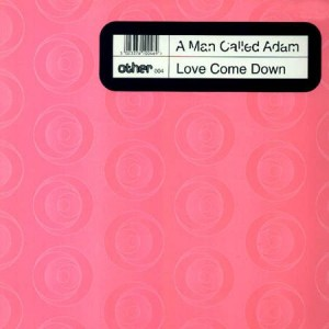 A Man Called Adam - Love Come Down - Other - OTHER 004