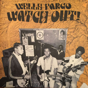 Wells Fargo - Watch Out! - Now-Again Records - NA 5138