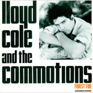 Lloyd Cole & The Commotions - Forest Fire (Extended Version) - Polydor - COLEX  2, Polydor - 881 196-1