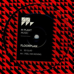 Floorplan - So Glad / I Feel Him Moving - M-Plant - M.PM32