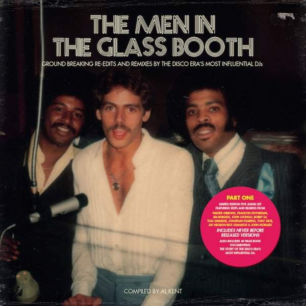 Various - The Men In The Glass Booth (Ground Breaking Re-Edits And Remixes By The Disco Era's Most Influential DJs) (Part One) - BBE Disco - BBE191CLP1
