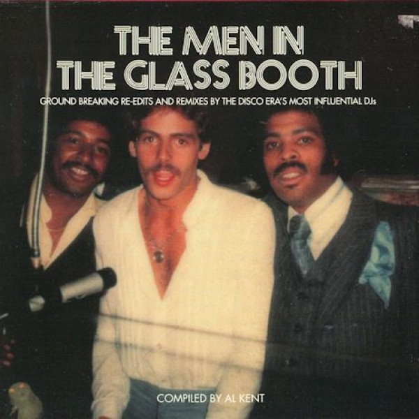 Various - The Men In The Glass Booth (Ground Breaking Re-Edits And Remixes By The Disco Era's Most Influential DJs) - BBE Disco - BBE191CCD